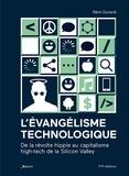 Rémi Durand - L'évangélisme technologique - De la révolte hippie au capitalisme high-tech de la Silicon Valley.