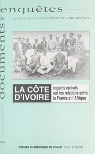 Rémi Fabre - La Côte-d'Ivoire - Regards croisés sur les relations entre la France et l'Afrique.