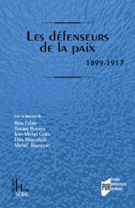 Rémi Fabre et Thierry Bonzon - Les défenseurs de la paix - 1899-1917.