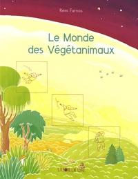 Rémi Farnos - Le monde des végétanimaux.