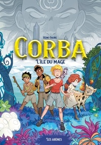 Rémi Faure - Corba Tome 1 : L'île du mage.
