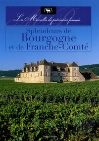 Rémi Ferrand - Splendeurs de Bourgogne et de Franche-Comté.