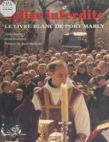 Église interdite. Le livre blanc de Port Marly