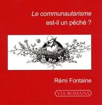Rémi Fontaine - Le communautarisme est-il un péché ?.