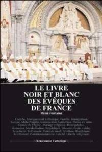 Rémi Fontaine - Le livre noir et blanc des évêques de France.