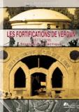 Rémi Fontbonne - Les fortifications de Verdun (1873-1918) - Stratégie et tactique.