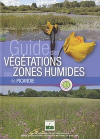 Rémi François et Jean-Christophe Hauguel - Guide des végétations des zones humides de Picardie.