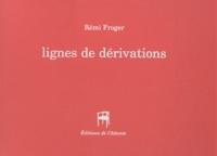 Rémi Froger - Lignes de dérivations.
