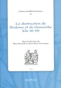 Rémi Gounelle et Jean-Marc Vercruysse - La destruction de Sodome et de Gomorrhe (Gn 18-19) dans la littérature chrétienne des premiers siècles.