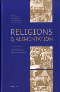 Rémi Gounelle et Yves Lehmann - Religions et alimentation - Normes alimentaires, organisation sociale et représentations du monde.