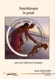 Rémi Gressard - Nutrithérapie, le guide - Pour une médecine écologique.