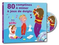 Rémi Guichard - 80 comptines à mimer & jeux de doigts. 1 CD audio MP3