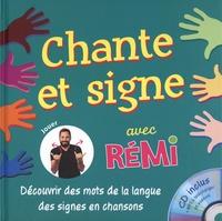 Rémi Guichard - Chante et signe avec Rémi. 1 CD audio