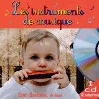 Rémi Guichard - Les instruments de musique - Eveil sensoriel de bébé. 1 CD audio