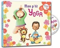 Rémi Guichard et Coralline Pottiez - Mon p'tit yoga. 1 CD audio