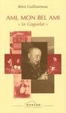 """Rémi Guillaumeau - Ami, mon bel ami - """"Le Goguelat""""."""