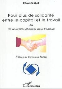 Rémi Guillet - Pour plus de solidarité entre le capital et le travail. - Ou de nouvelles chances pour l'emploi.