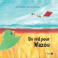 Rémi Hatzfeld et Yaël Vent des Hove - Un nid pour Wazou.