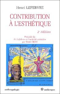 Remi Hess et Henri Lefebvre - Contribution à l'esthétique précédé de H Lefebvre et l'activité créatrice. - 2ème édition.