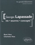 Remi Hess et Charlotte Hess - Georges Lapassade - Vie, oeuvres, concepts.