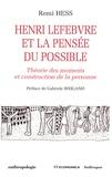 Remi Hess - Henri Lefebvre et la pensée du possible - Théorie des moments et construction de la personne.
