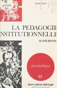 Remi Hess et Jean-Michel Palmier - La pédagogie institutionnelle aujourd'hui.