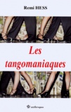 Remi Hess - Les tangomaniaques.