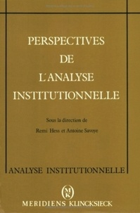 Remi Hess - Perspectives de l'analyse institutionnelle.