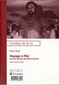 Remi Hess - Voyage à Rio - Sur les traces de René Lourau.