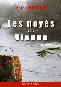 Rémi Hesse - Les noyés de la Vienne.