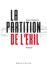 Rémi Huppert - La partition de l'exil.