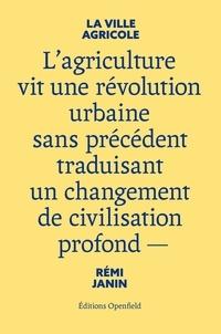 Rémi Janin - La ville agricole.