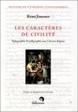 Rémi Jimenes - Les caractères de civilité - Typographie & calligraphie sous l'Ancien Régime, France, XVIe-XIXe siècle.