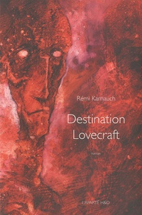 Rémi Karnauch - Destination Lovecraft.