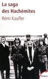 Rémi Kauffer - La saga des Hachémites - La tragédie du Moyen-Orient (1909-1999).