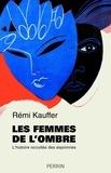 Rémi Kauffer - Les femmes de l'ombre - L'histoire occultée des espionnes.