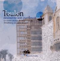Rémi Kerfridin - Toulon découvre son patrimoine.