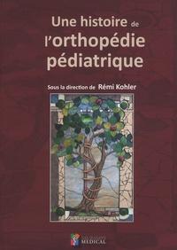 Une histoire de lorthopédie pédiatrique.pdf