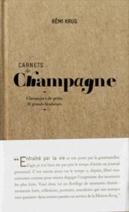 Carnets de Champagne- Chroniques de petits & grands bonheurs - Rémi Krug |