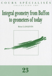 Rémi Langevin - Integral geometry from Buffon to geometers of today.