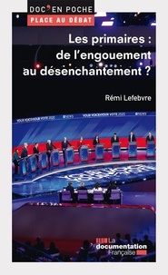 Rémi Lefebvre - Les primaires : de l'engouement au désenchantement ?.