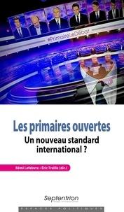 Rémi Lefebvre et Eric Treille - Les primaires ouvertes - Un nouveau standard international ?.