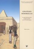 Rémi Legros - Stratégies mémorielles - Les cultes funéraires privés en Egypte ancienne de la VIe à la XIIe dynastie.
