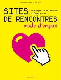 Sites de rencontres, mode d'emploi- Le guide pour trouver l'âme soeur, les pièges à éviter - Rémi Lemonnier  