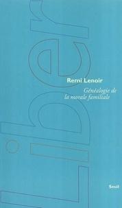 Remi Lenoir - Généalogie de la morale familiale.