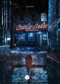 Rémi Lopez - Cowboy Bebop - Deep Space Blues.