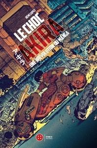 Livre de téléchargement Google Le choc Akira  - Une [r évolution du manga (Litterature Francaise)  par Rémi Lopez 9782377841240