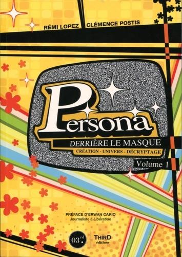 Rémi Lopez et Clémence Postis - Persona - Derrière le masque Volume 1.