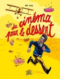 Rémi Lucas - Du cinéma pour le dessert.