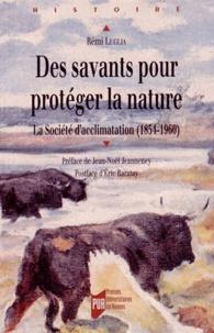 Rémi Luglia - Des savants pour protéger la nature - La société d'acclimatation (1854-1960).